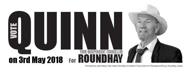 Vote TONY QUINN as your INDEPENDENT Councillor for Roundhay Leeds on May 3rd 2018