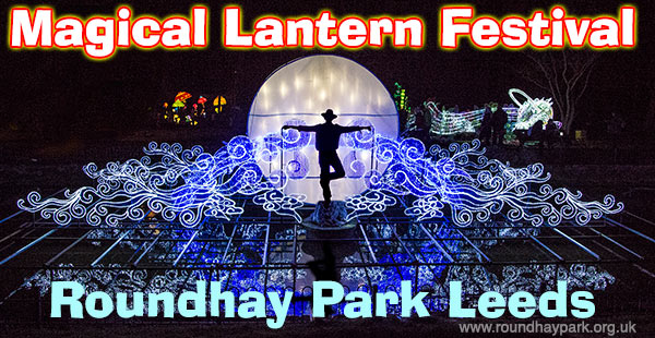 MAGICAL CHINESE LANTERN FESTIVAL AT ROUNDHAY PARK LEEDS 25th November 2016 to 2nd January 2017